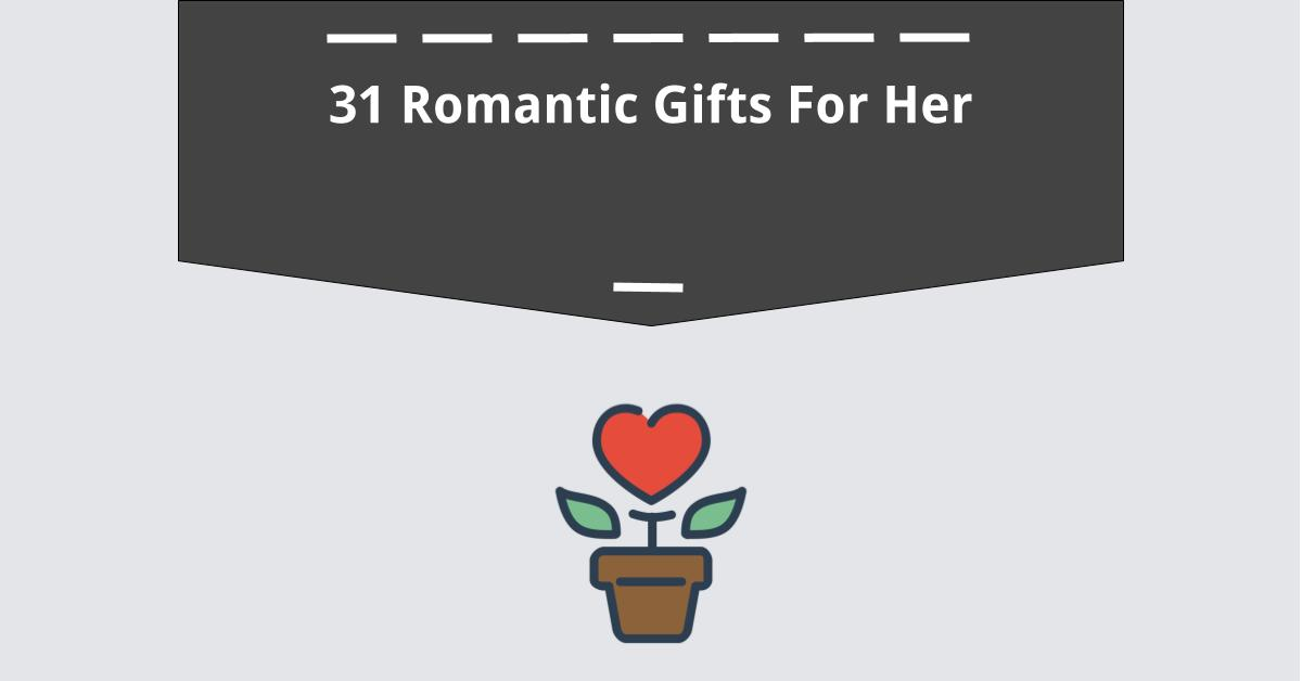Romantic gifts for her  45 Cute Things To Do For Your